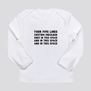 Five Lines Text Customi Long Sleeve Infant T-Shirt